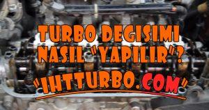 Turbo Değişimi Nasıl Yapılır?